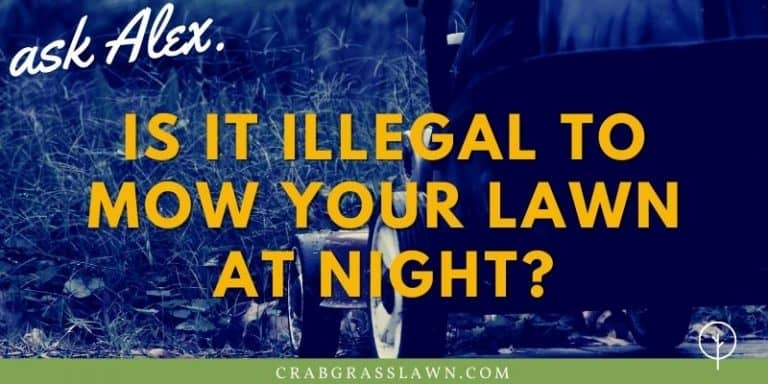 Is It Illegal To Mow Your Lawn At Night?