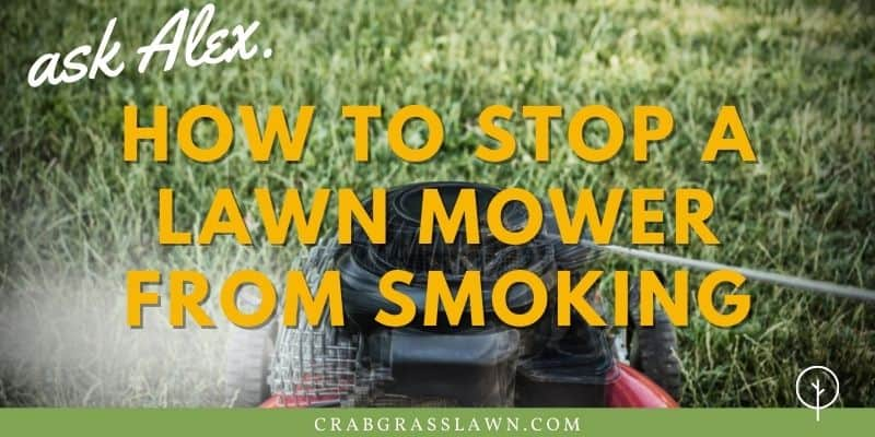 how to stop a lawn mower from smoking