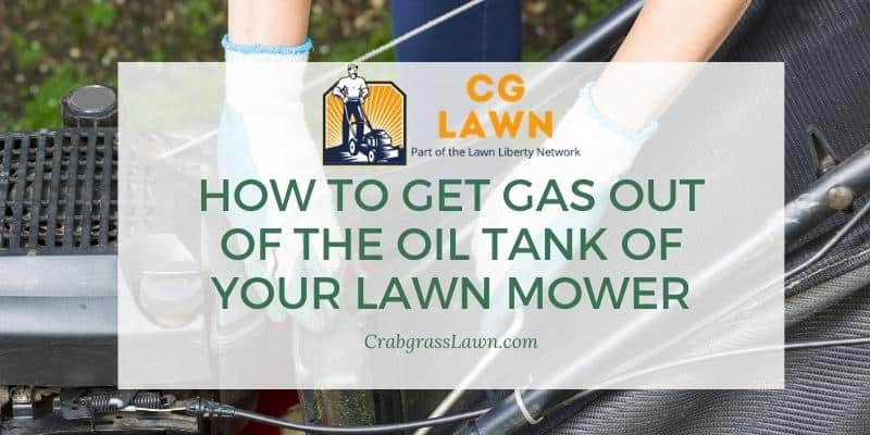 How to get gas out of the oil tank of your lawn mower