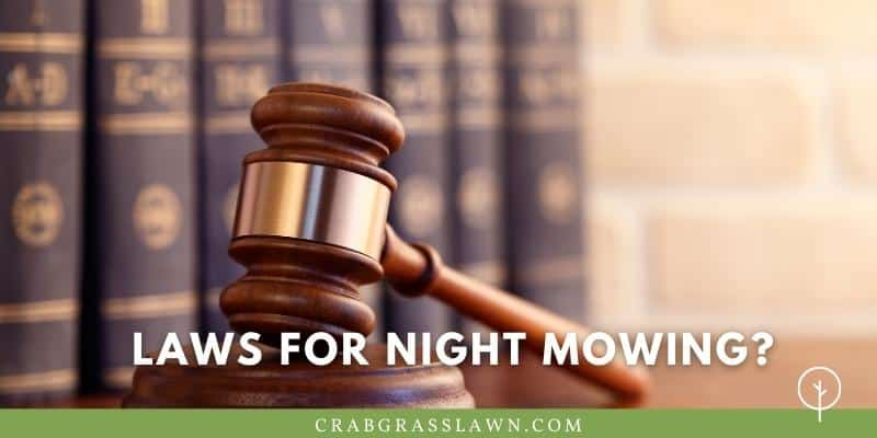 laws for nightime mowing