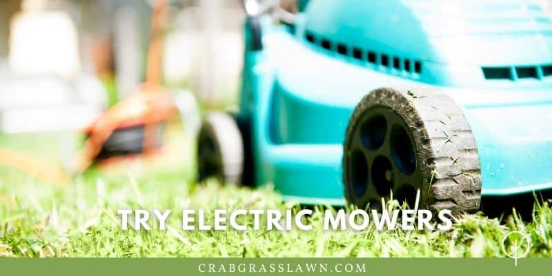 try an electric mower at night